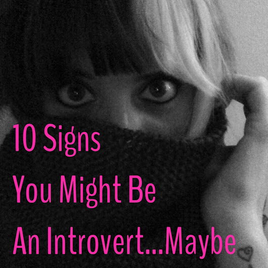 Meghan Sara: 10 Signs You Might Be a Confused Introvert
