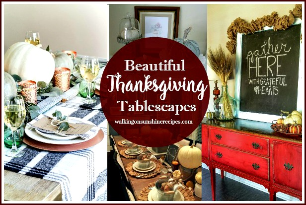Thanksgiving:  Creating Beautiful Tablescapes with our Foodie Friends featured on Walking on Sunshine Recipes