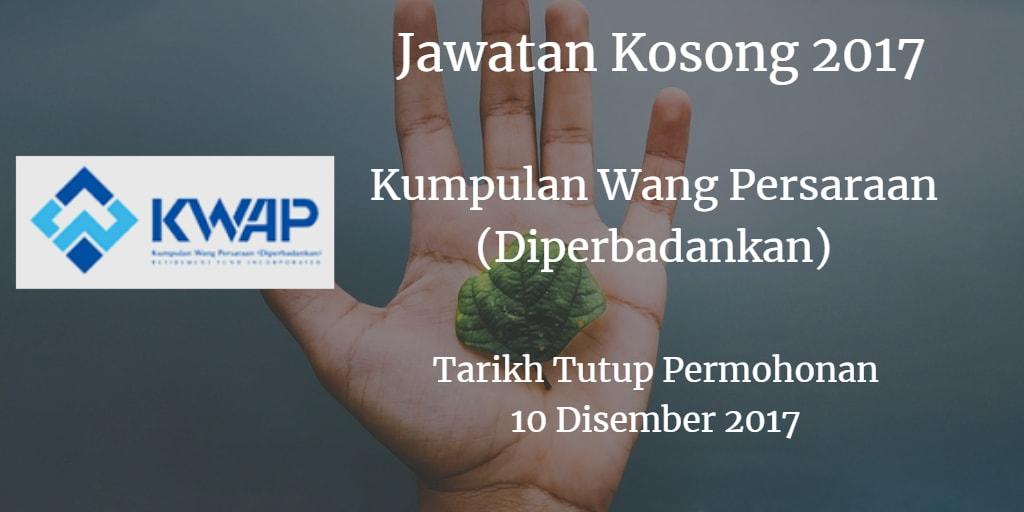 Jawatan Kosong Kumpulan Wang Persaraan (Diperbadankan) 10 Disember 2017