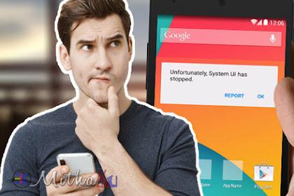 """Ini dia 8 Cara Mengatasi """"Sayangnya aplikasi telah terhenti"""" di HP Android"""