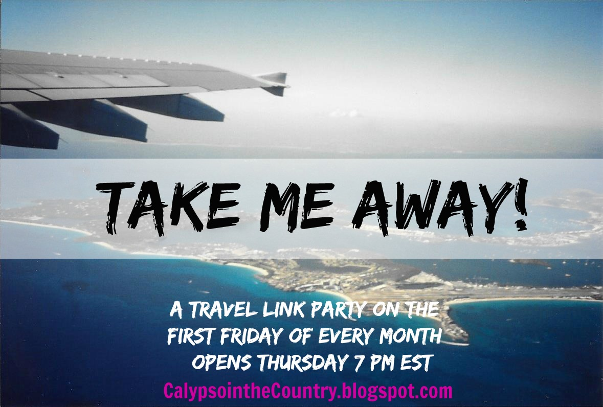 Take Me Away Travel Link Party on the 1st Friday of the month