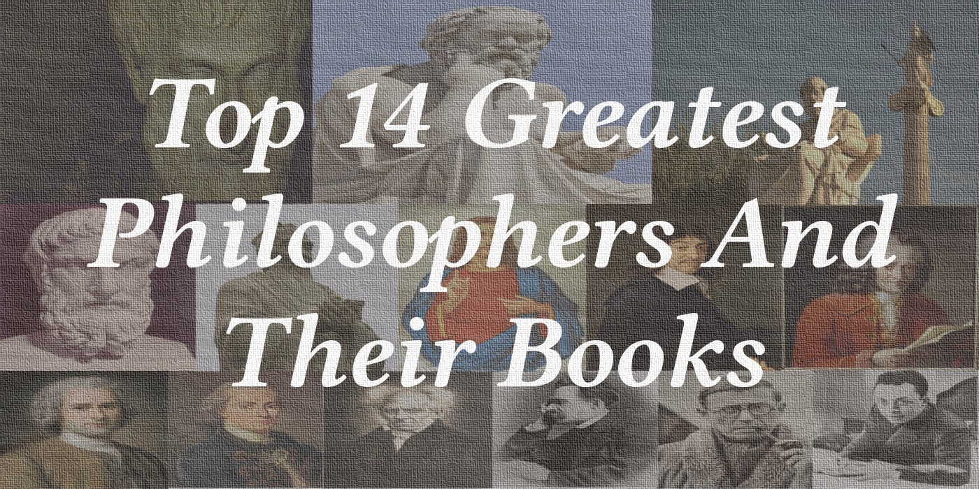 Top 14 Greatest Philosophers And Their Books