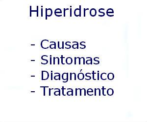 Hiperidrose causas sintomas diagnóstico tratamento prevenção riscos complicações