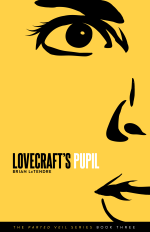 Lovecraft's Pupil (Novel)