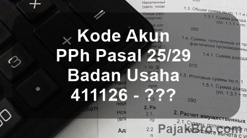 Kode Pajak 411126 PPh Pasal 25 Badan Usaha