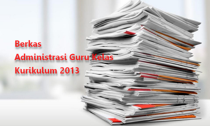 Download Administrasi Guru Kelas SD Kurikulum 2013