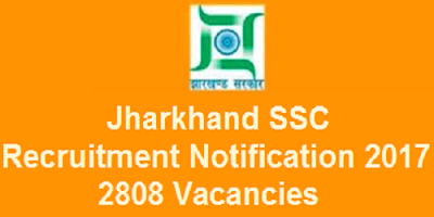 Jharkhand SSC Recruitment 2017 for 2808 posts
