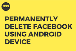 How to Delete Your Facebook Account Permanently Using Android Device #DeleteFacebook