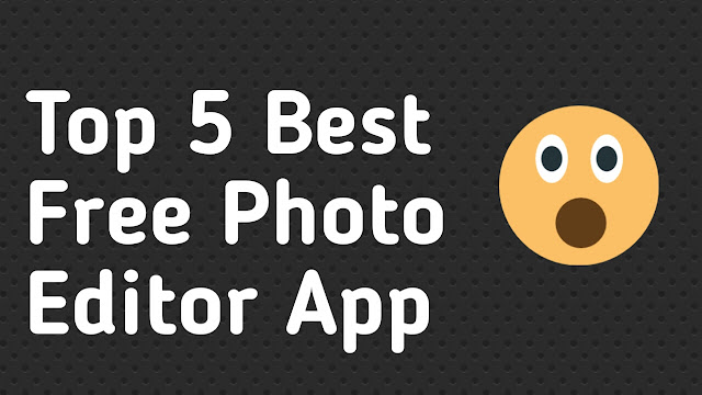 Download free photo editing app best