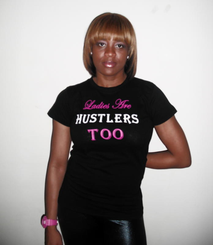 17485894 Ladies are Hustlers Too t-shirt, wear this with anything, make the  statement and make it loud.