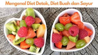"""diet detok, diet buah dan sayur"""