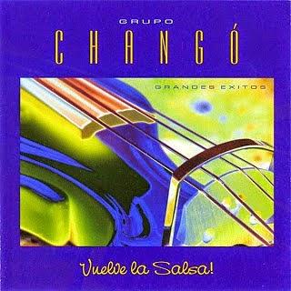 VUELVE LA SALSA! - GRUPO CHANGO (2007)