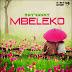 Dawnload    Rayvan - Mbeleko   Audio
