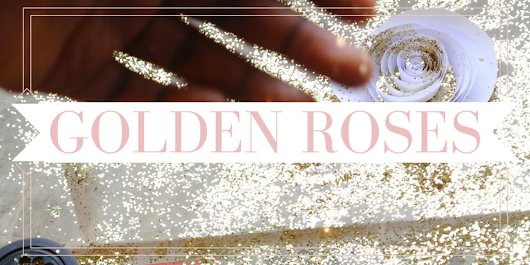 ...Said Mary: Golden Roses: DIY