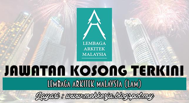 Jawatan Kosong Terkini 2016 di Lembaga Arkitek Malaysia (LAM)