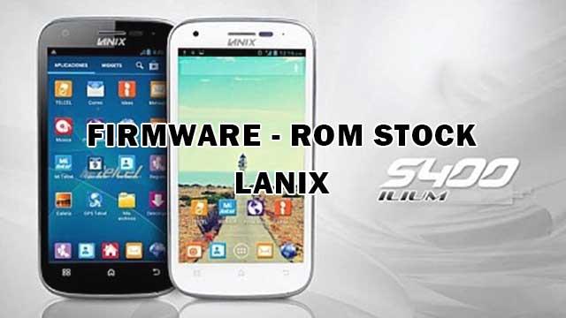 rom stock Lanix ILIUM S400 TELCEL