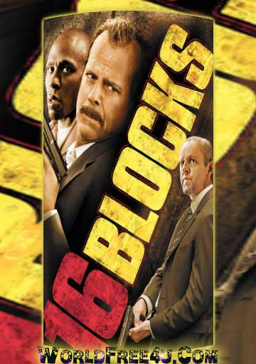 Poster Of 16 Blocks (2006) In Hindi English Dual Audio 300MB Compressed Small Size Pc Movie Free Download Only At worldfree4u.com