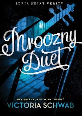 """Mroczny duet"" Victoria Schwab"
