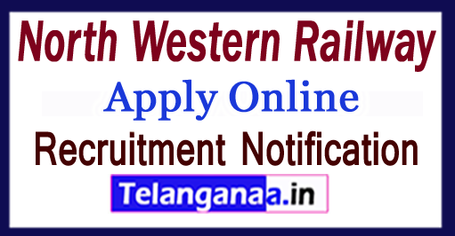 North Western Railway Recruitment Notification 2017