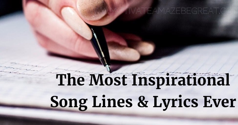 21 most inspirational song lines and lyrics ever motivate amaze be great - 20 Best Funny Quotes To Support Job Seekers