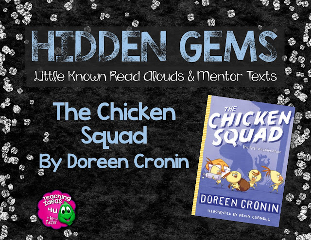 Are you looking for an easy chapter book for your students?  The Chicken Squad will hook any reader, whether they love to read or are struggling. This mystery is a great mentor text for voice and character development. It is also a terrific example for visualization.