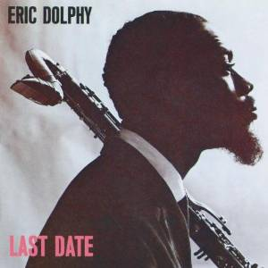 Eric Dolphy - Last date (1964)