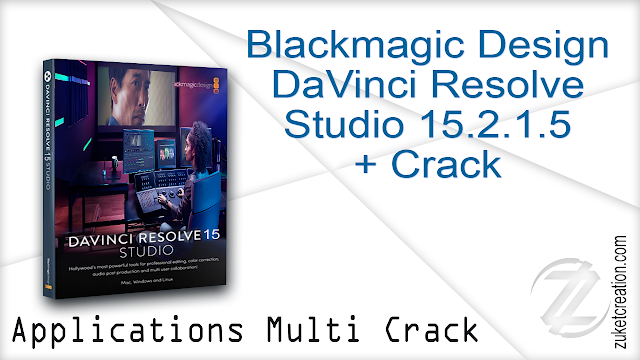 Blackmagic Design DaVinci Resolve Studio 15.2.1.5 + Crack