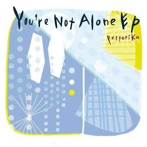 [MUSIC] pertorika – You're Not Alone EP (2014.12.03/MP3/RAR)
