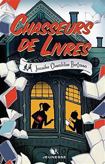 Chasseurs de livre -  Jennifer Chambliss Bertman