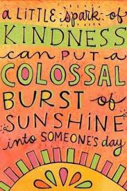 A little spark of kindness can put a colossal burst of sunshine into someone's day