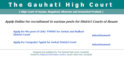 Gauhati High Court recruitment 2019. Last Date: 09/05/2019.  Online applications are invited by Gauhati High Court till 5.00 PM of 09/05/2019 from the citizens of India as defined under Article 5 and 6 of the Constitution of India for filling up of the following vacancies of L.D. Assistant/LOA/Typist and Computer Typistn for the district courts of Assam.  A candidate is allowed to submit one application form only against one category of posts (either LDA/L.D. Assistant/Typist OR Computer Typist) of the particular district of his/her choice.