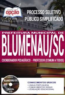 www.apostilasopcao.com.br/apostilas/2392/4883/processo-seletivo-publico-simplificado-prefeitura-de-blumenau-2017/coordenador-pedagogico-e-professor-comum-a-todos.php?afiliado=13730