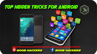 top hidden tricks for android