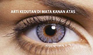 Arti Kedutan Kelopak Mata Kanan Atas Menurut Islam & Primbon