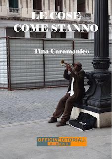 Le cose come stanno - Tina Caramanico