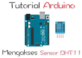 Cara Setup Sensor DHT11 dengan Arduino
