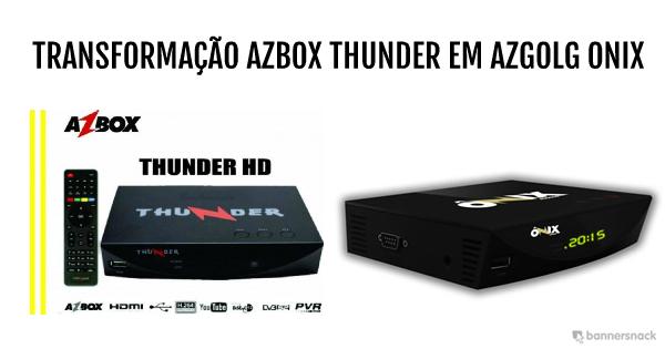 Colocar CS TRANSFORMA O AZBOX THUNDER EM AZGOLG ONIX DUMP AAZBOX THUNDER EM ONIX 20/10/2015 comprar cs