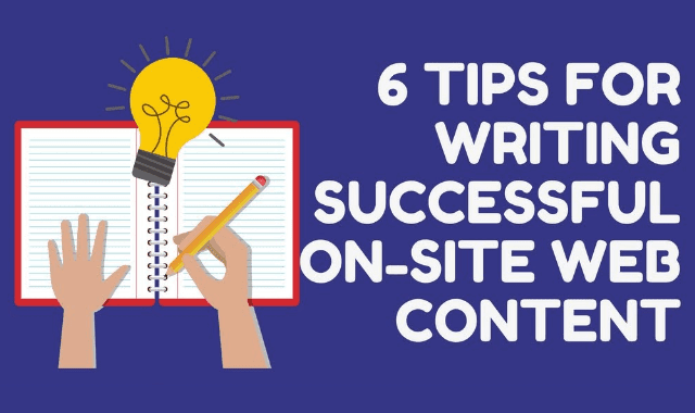 6 Tips For Writing Successful On-Site Web Content