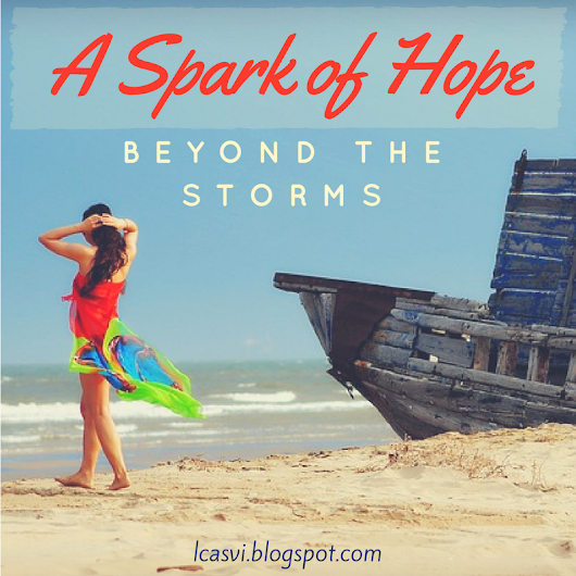 Beyond The Storms, A Spark of Hope