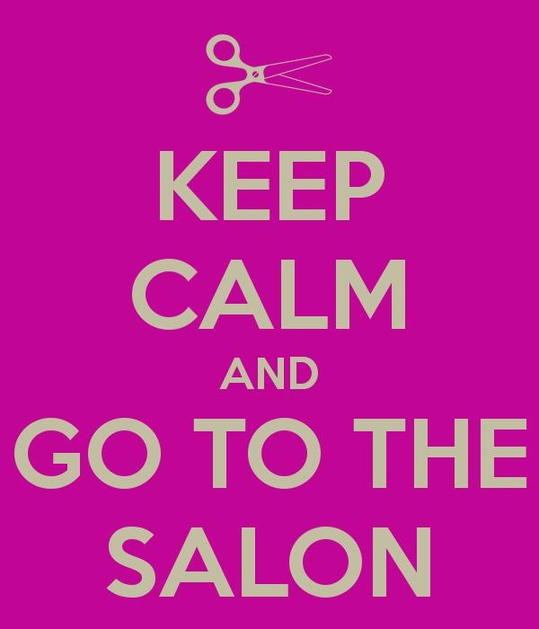 Keep Calm And Go Salon