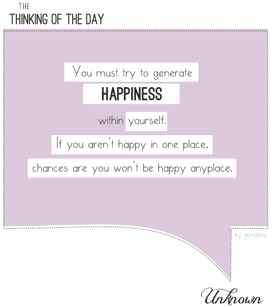 You must try to generate happiness within yourself..