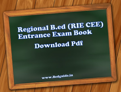 Get Free Regional B.ed (RIE CEE) Entrance Exam Book PDF Download 2019
