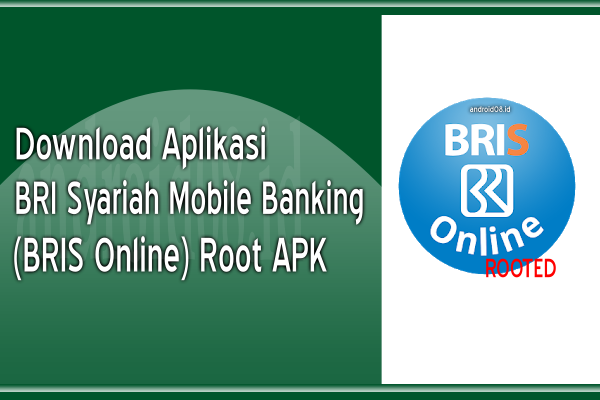 Download BRI Syariah Mobile Banking (BRIS Online) Root APK