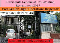 Directorate General of Civil Aviation Recruitment 2017– Senior Flight Operations Inspector & Flight Operations Inspector