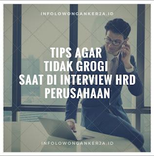 Tips Cara Agar Tidak Gerogi grogi malu takut salah tingkah Saat di Interview HRD Perusahaan