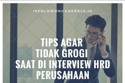 Tips Cara Agar Tidak Grogi Saat di Interview HRD Perusahaan
