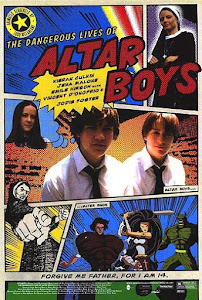 The Dangerous Lives of Altar Boys Poster