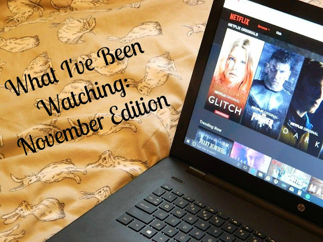 What I've Been Watching: November Edition