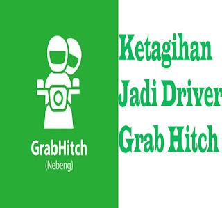 Ketagihan jadi driver grab hitch