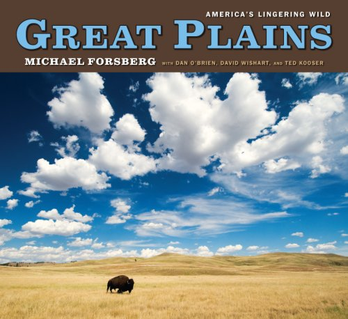 Great Plains  America's Lingering Wild by Michael Forsberg and Ted Kooser